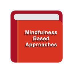 Mindfulness Based Approaches