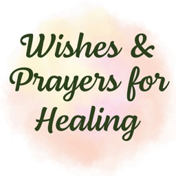 Wishes and Prayers for Healing