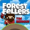 Tim Berman the Forest Feller
