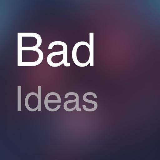 Bad + Crazy Ideas iOS App
