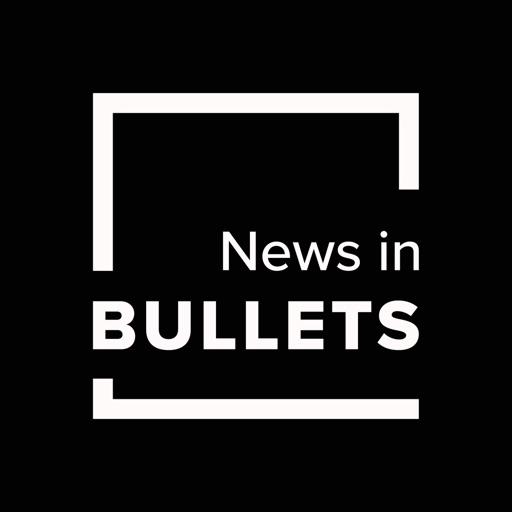 News In Bullets