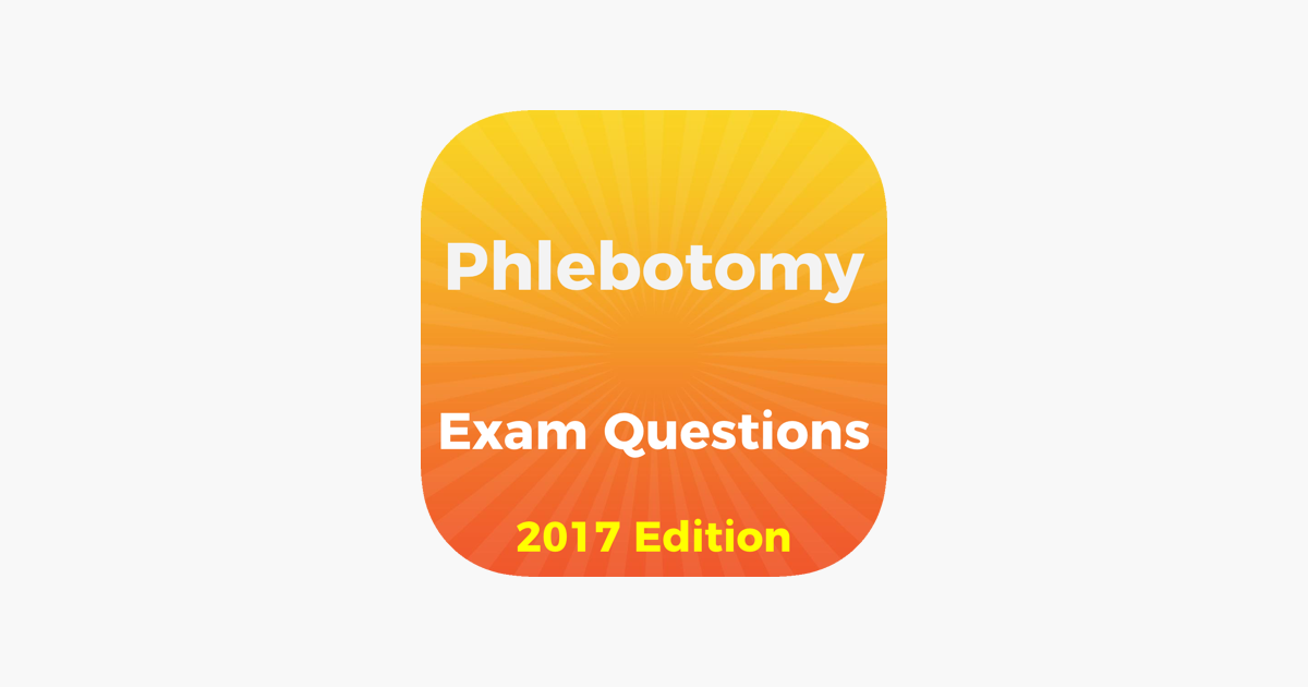 Phlebotomy Exam Questions 2017 Edition On The App Store