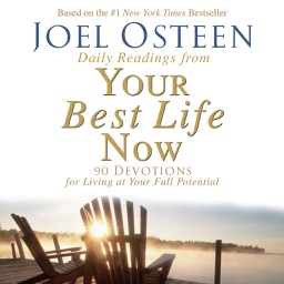 """Daily Readings: """"Your Best Life Now"""" (Joel Osteen)"""
