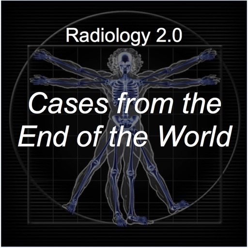 Radiology 2.0: Cases from the End of the World