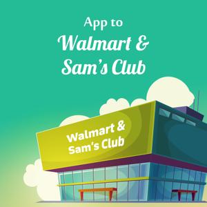 App to Walmart and Sam's Club app