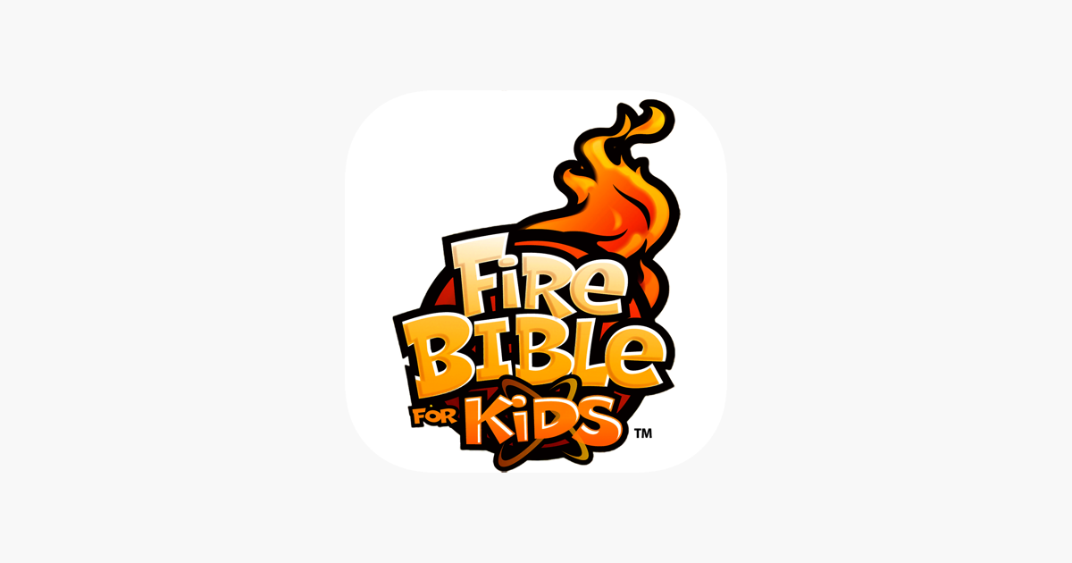 Fire Bible for Kids Companion on the App Store