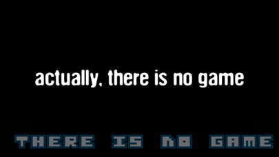 THERE IS NO GAME screenshot 1