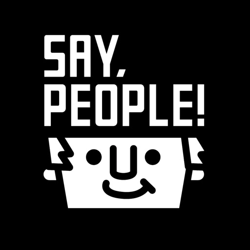 SAY, PEOPLE!