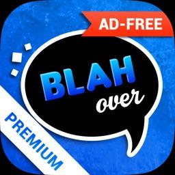 BLAH-OVER (Premium No Ads)
