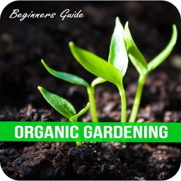 Organic Gardening For Beginners - Method for Backyard Gardening