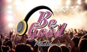 Be Good Radio