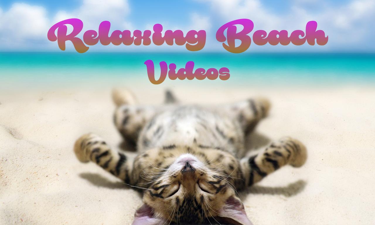 Relaxing Beach Videos — The best internet videos