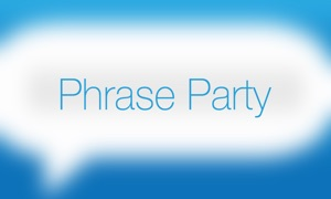 Phrase Party!