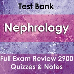 Nephrology Test Bank – Full Exam Review : 2900 Quizzes & Notes