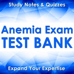 ANEMIA Exam Review : 2300 Terms & Quizzes