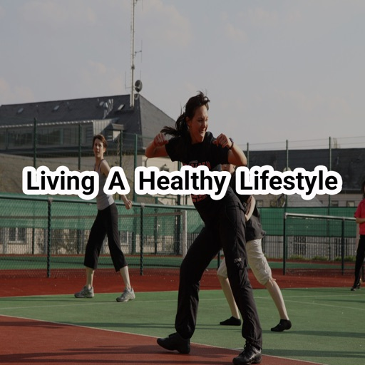 Living A Healthy Lifestyle