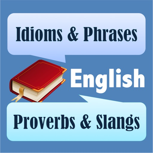 Learn English - Idioms, Phrases, Proverbs & Slangs