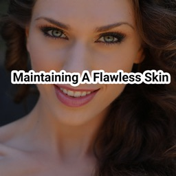 Maintaining a Flawless skin