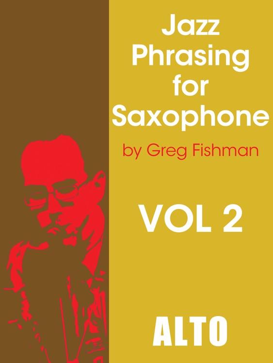 Jazz Phrasing Volume 2 for Alto Saxophone by Greg Fishman