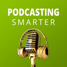 Podcasting Smarter