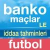 Banko İddaa Tahmin Maç Sonuçları - Futbol LE
