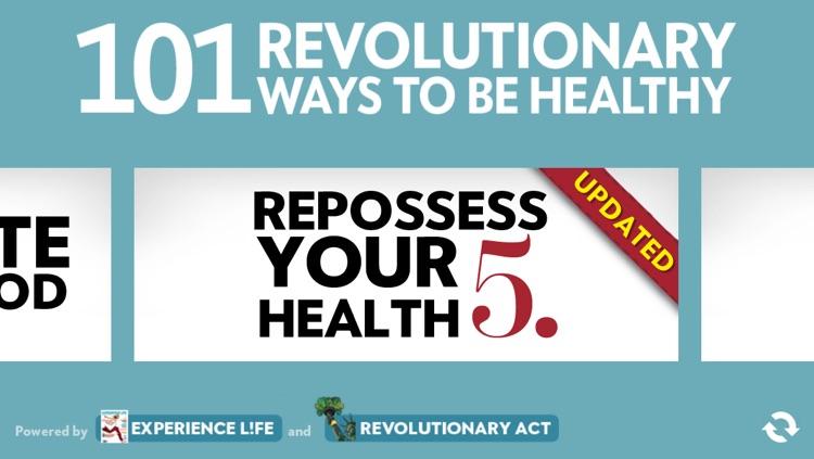"""101 Revolutionary Ways to Be Healthy"" from Experience Life magazine and RevolutionaryAct.com"