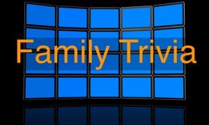 Family Trivia - Jeopardy edition