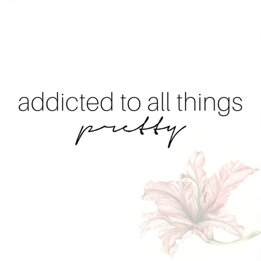 Addicted To All Things Pretty