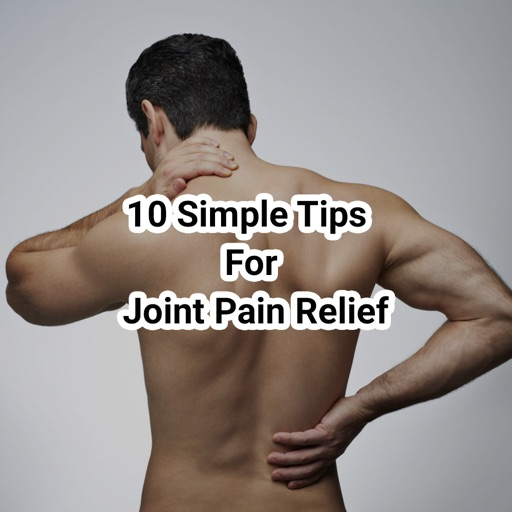 10 Simple Tips to Ease Joint Pain