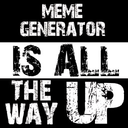 All The Way Up Meme Maker