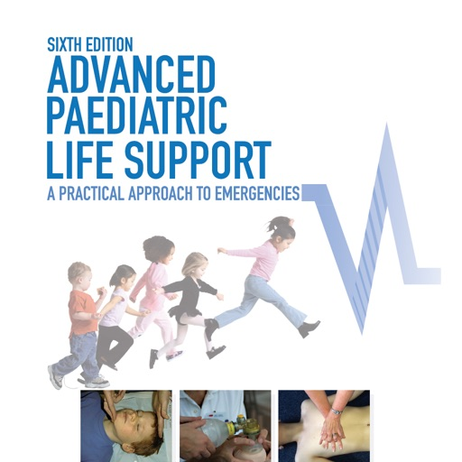 Advanced Paediatric Life Support: A Practical Approach to Emergencies, 6th Edition
