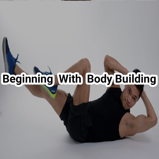 Beginning With Body Building