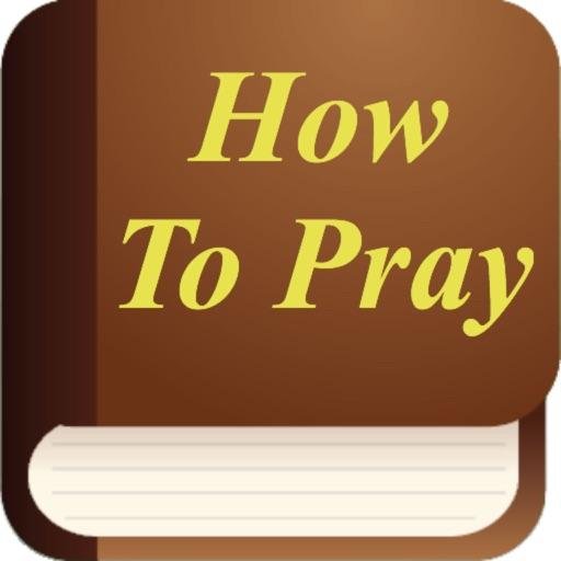 How To Pray. Prayer book
