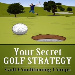 Your Secret Golf Strategy:Golf Conditioning Camps
