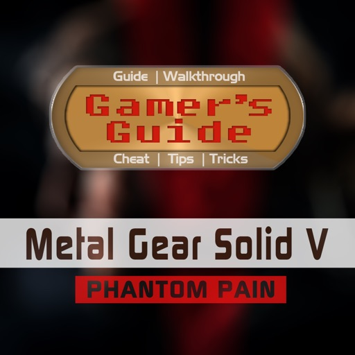 Gamer's Guide for Metal Gear Solid V