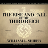 The Rise and Fall of the Third Reich: A History of Nazi Germany (by William L. Shirer) (UNABRIDGED AUDIOBOOK)