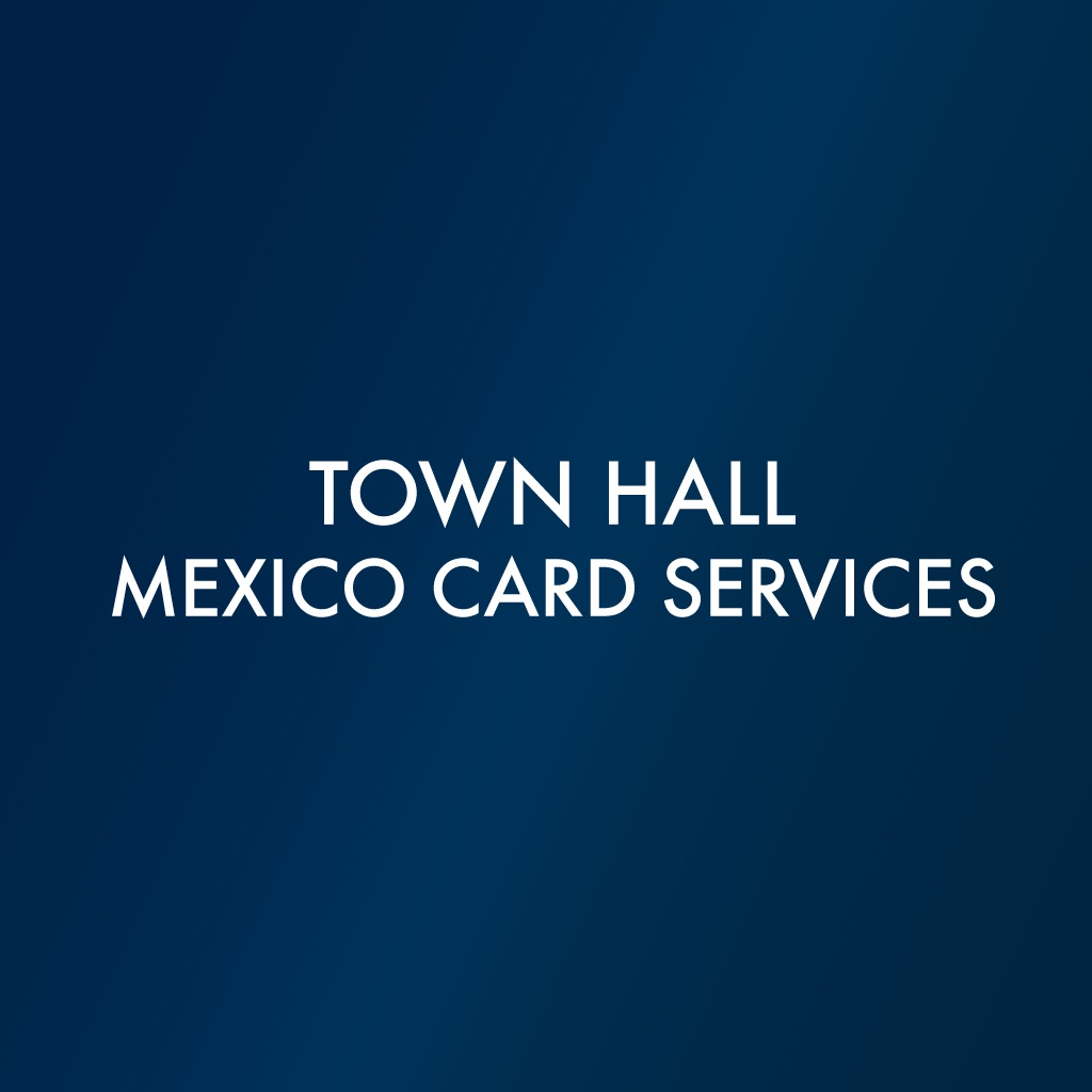 Town Hall Mexico Card Services