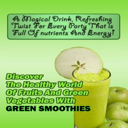 Green Smoothies:The Healthy World of Fruits and Green Vegetables