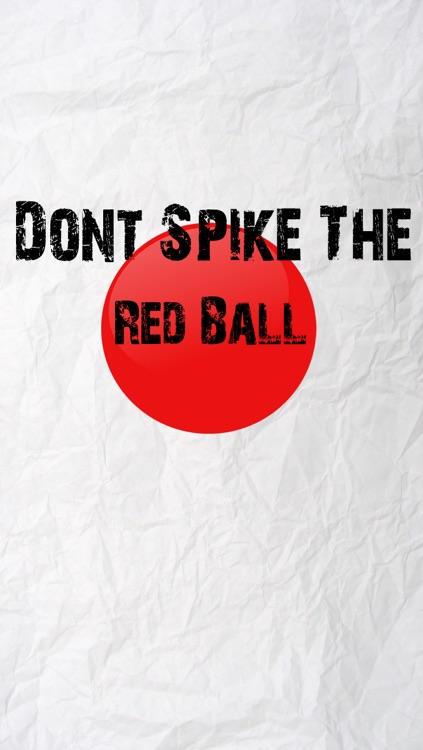 Don't Spike The Red Ball