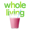 Smoothies from Whole Living - Martha Stewart Living Omnimedia, Inc