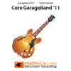 Course For Garageband '11 101 - Core Garageband '11