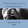 Freud, Cinq leçons sur la Psychanalyse