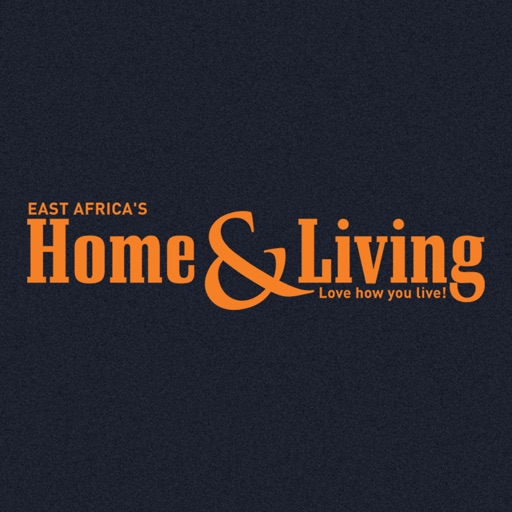 HOME & LIVING East Africa Magazine