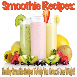 Smoothie Recipes: Healthy Smoothie Recipes To Help You Detox & Lose Weight!