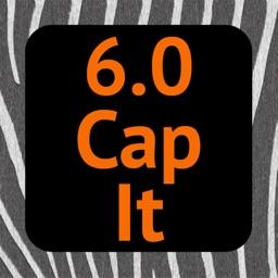 6.0 Cap It