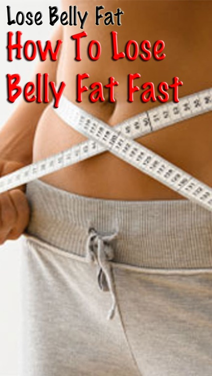 Lose Belly Fat Fast: Learn How To Lose Belly Fat Easily+