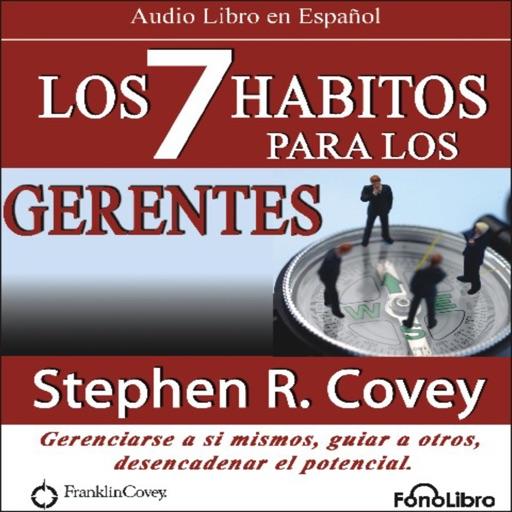 Los 7 Habitos para los Gerentes - Stephen Covey