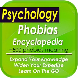 Phobiopedia: The Phobia Encyclopedia (+500 concepts)