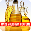 Make Your Own Perfume - Step By Step Instructions For Perfume Lovers