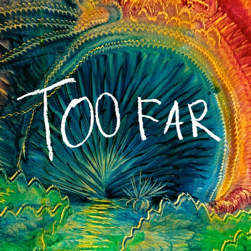 Too Far Review